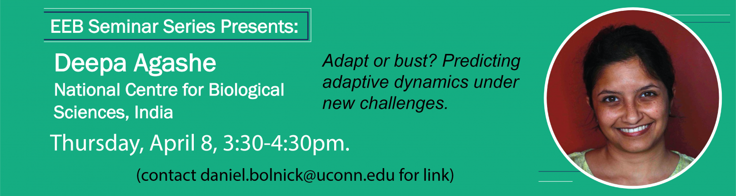 EEB seminar by Deepa Agashe Apr. 8, 2021, 3:30 (contact daniel.bolnick@uconn.edu)